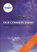 Our Common Enemy - The climate Change System Threat